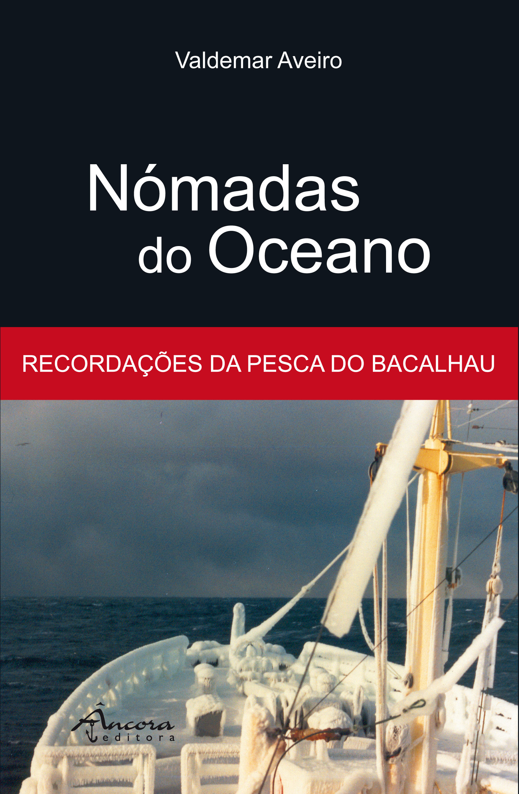 Nómadas do Oceano - Recordações da Pesca do Bacalhau