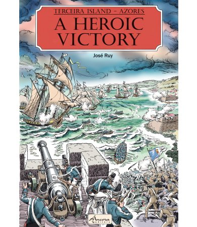 Terceira Island - Azores. A Heroic Victory